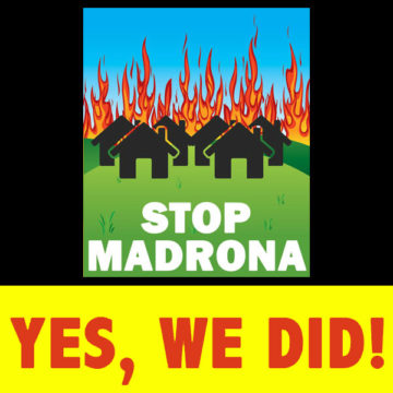 It's Over.  We Won Madrona.